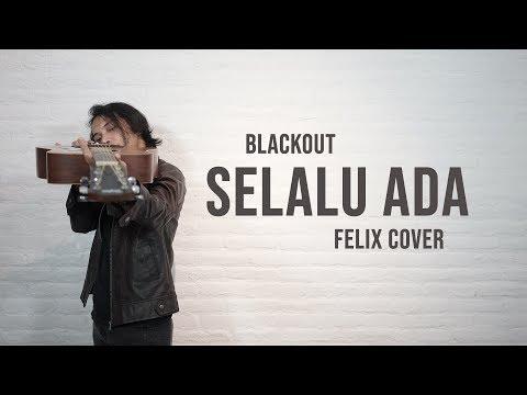 Download Blackout - Selalu Ada Felix Cover Mp4 baru