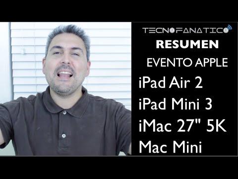 "Resumen Evento Apple iPad Air 2, iPad Mini 3, iMac 27"", Mac Mini"