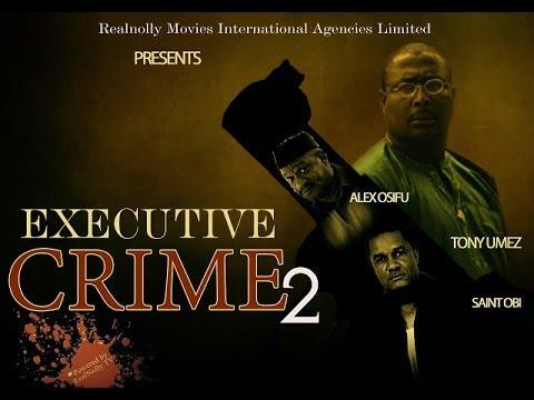Executive Crime 2  Nigerian Nollywood Movies