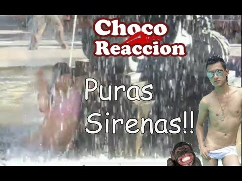 ChocoReaccion Puras Sirenas