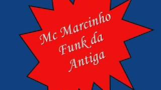 Mc Marcinho Funk Da Antiga