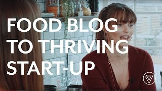Deliciously Ella | Turn Your Food Blog into a Thriving Start-Up Business