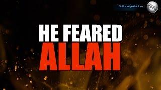 He Feared Allah SWT ᴴᴰ   Sheikh Shady Alsuleiman