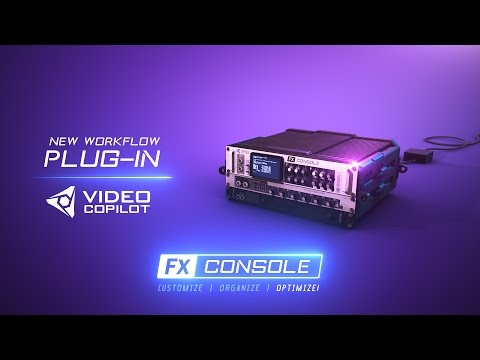 New Workflow Plug-in: FX CONSOLE! 100% Free