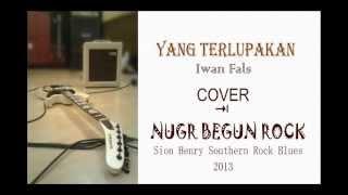 download lagu Yang Terlupakan Rock Blues Version Iwan Fals Cover By gratis
