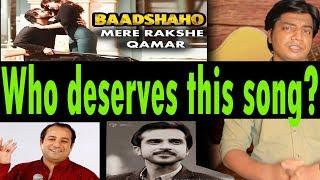 download lagu Baadshaho  Mere Rashqe Qamar  Who Deserves This gratis