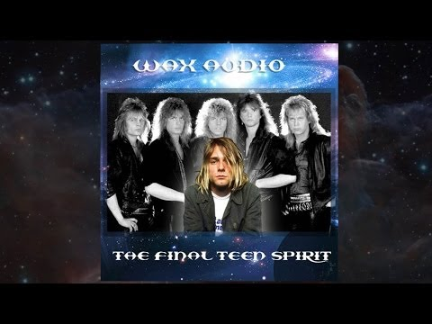The Final Teen Spirit Mashup (Nirvana vs Europe) by Wax Audio