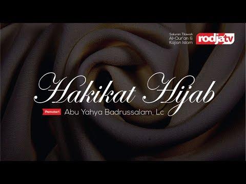 Ceramah Agama Islam: HAKIKAT HIJAB(Ust Abu Yahya Badrusalam)