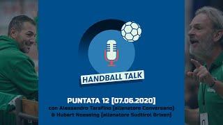 HandballTalk - Puntata 12: con Alessandro Tarafino & Hubi Noessing