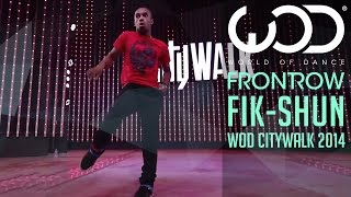 Fik Shun | World of Dance Live | FRONTROW | Citywalk 2014 #WODLIVE '14