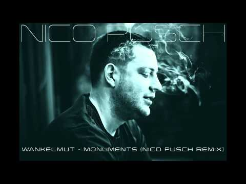 Wankelmut – Monuments (Nico Pusch Remix)