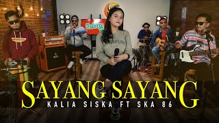 Download lagu SAYANG SAYANG | KALIA SISKA ft SKA 86 | KENTRUNG VERSION