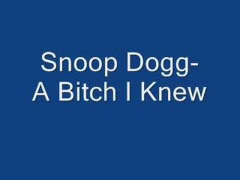 Snoop Dogg- A Bitch I Knew