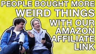People Bought More Weird Things With Our Amazon Affiliate Link