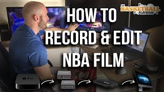 How To Record & Edit NBA Film