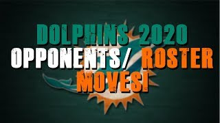 Miami Dolphins 2020 Opponents!/Roster Moves!