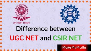 Difference between UGC NET and CSIR NET