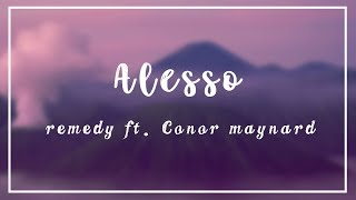 Alesso - Remedy Ft. Conor Maynard // Lyrics