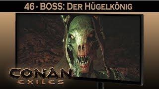 Conan Exiles ⚔ #46 BOSS: Der Hügelkönig | Conan Exiles German Gameplay Deutsch