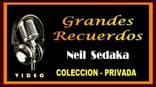 NEIL SEDAKA - GRANDES RECUERDOS - COLECCION PRIVADA - ( HD - VIDEO )