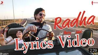 [Lyrics] Radha – Jab Harry Met Sejal  lyrics | Shah Rukh Khan | Anushka Sharma | Pritam | Imtiaz Ali