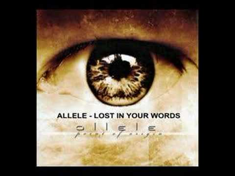 Allele - Lost In Your Words