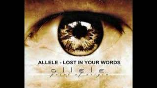 Watch Allele Lost In Your Words video