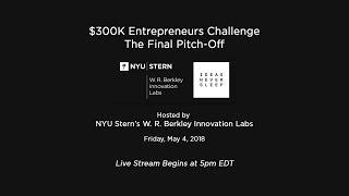 $300K Entrepreneurs Challenge: The Final Pitch-Off