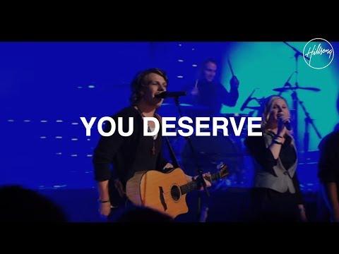 You Deserve - Hillsong Worship
