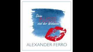 ALEXANDER FERRO - Deine Küsse Sind Der Wahnsinn 2015 (Single PROMO)