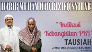 Indikasi Kebangkitan PKI ~Habib Muhammad Rizieq Syihab