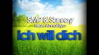 Download Sunray & SMP feat Annakiya - Ich will dich (Original Mix) *HQ* 3Gp Mp4