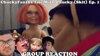 ChuckyFan101 Life With Chucky (Skit) Ep. 1 Group REACTION W/ Damn Dude, FBD, 1up Customs, & NF
