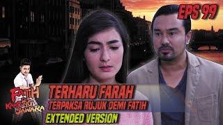 Terharu Farah Terpaksa Rujuk Demi Fatih - Fatih Di Kampung Jawara Eps 99 Part 2