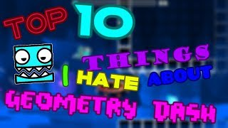 10 Things I Hate About Geometry Dash | Sdslayer100 GD
