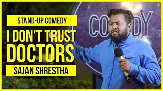 I Don't Trust Doctors | Stand-up Comedy by Sajan Shrestha