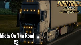 ETS2 MP Idiots On the Road #2