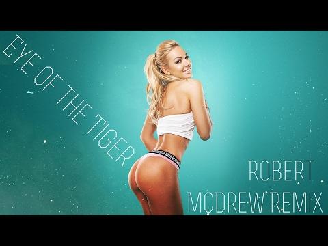 Eye of the Tiger [Robert McDrew Remix]