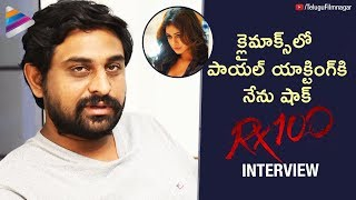 Ajay Bhupathi about RX 100 Climax Scene | RX 100 Movie Interview | Kartikeya | Payal Rajput