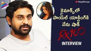 Ajay Bhupathi about RX 100 Climax Scene | RX 100 Movie Interview | Kartikeya | Payal Rajput