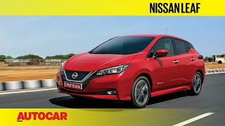 2019 Nissan Leaf - the world's bestselling EV | India Drive Review | Autocar India