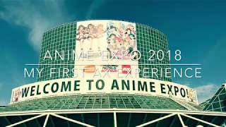 Anime Expo 2018 - My First AX Experience