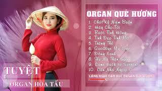 Liên Khúc Nhạc Organ Hòa Tấu Chọn Lọc Những Ca Khúc Bất Hủ Cực Hay | Organ Quê Hương