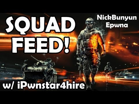 "BF3 Squad Feed ""Sacrificing the Woman"" Ft Epwna and NickBunyun"