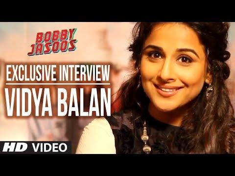 Exclusive Interview: Vidya Balan | Bobby Jasoos