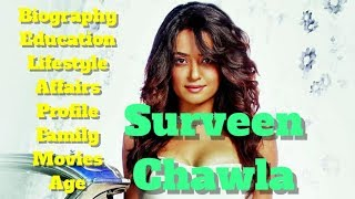 Surveen Chawla Biography | Age | Husband | Movies | Measurement and Profile