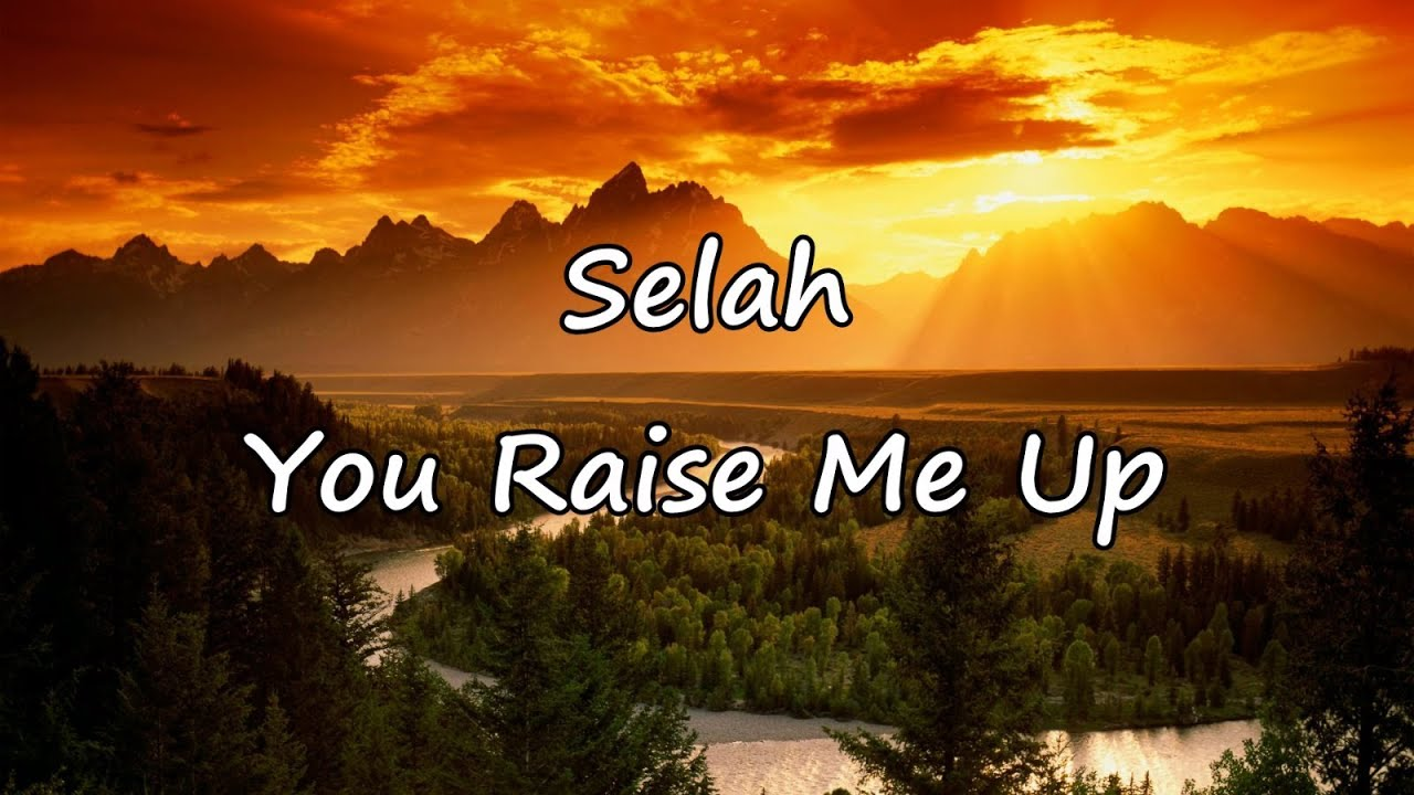 You Raise Me Up (with lyrics) - Selah - YouTube
