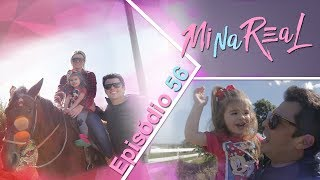 MiNa Real | Dia na fazenda com a família part 01 - Episódio 56