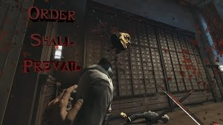 Order Shall Prevail | High Chaos Overseer II. Dishonored Montage (mature audience/18+)