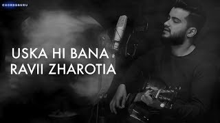 Uska Hi Bana (Cover) Unplugged Version by Ravii Zharotia | Chordsguru